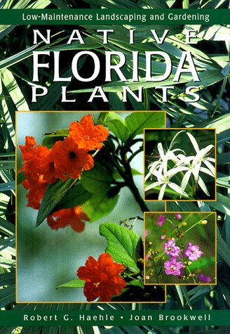 9780884154259: Native Florida Plants: Low-Maintenance Landscaping and Gardening