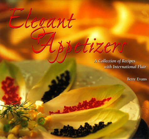 9780884155911: Elegant Appetizers: A Collection of Recipes with International Flair