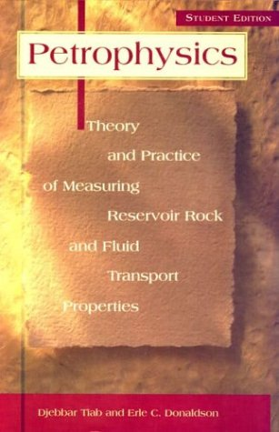 9780884156369: Petrophysics:: Theory and Practice of Measuring Reservoir Rock and Fluid Properties