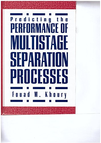 Predicting the Performance of Multistage Separation Processes: Khoury, Fouad M.