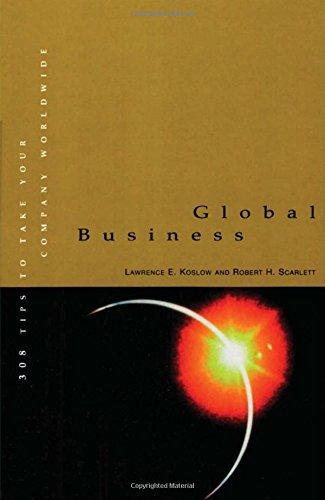 Global Business : 308 Tips to Take: Lawrence E. Koslow;