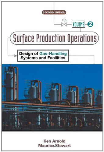 9780884158226: Surface Production Operations, Volume 2:, Second Edition: Design of Gas-Handling Systems and Facilities