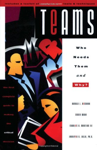 Teams : Who Needs Them and Why?: Ronald J. Recardo;
