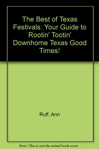 9780884158639: The Best of Texas Festivals: Your Guide to Rootin' Tootin' Downhome Texas Good Times!
