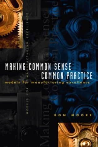 9780884158998: Making Common Sense Common Practice, models for manufacturing excellence