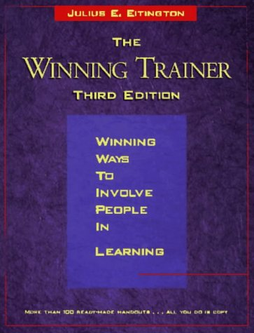 9780884159001: The Winning Trainer: Winning ways to involve people in learning