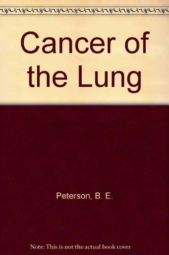 Cancer of the Lung: Peterson, B. E., ed.