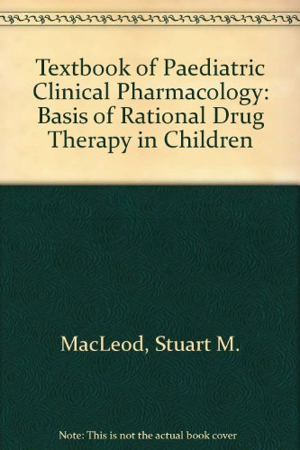 9780884164562: Textbook of Paediatric Clinical Pharmacology: Basis of Rational Drug Therapy in Children