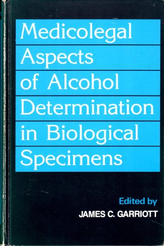 9780884167174: Medicolegal Aspects of Alcohol Determination in Biological Specimens