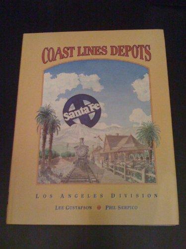 Santa Fe Coast Lines Depots: Los Angeles: Gustafson, Lee; Serpico,