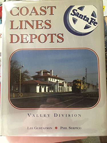 Santa Fe Coast Lines Depots : Valley: Gustafson, Lee &