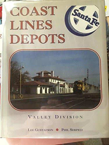 9780884180081: Santa Fe Coast Lines Depots : Valley Division
