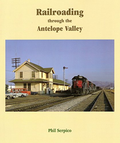 Railroading Through the Antelope Valley (Southern Pacific): Serpico, Phil