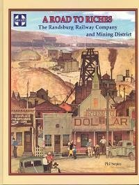 9780884180128: A Road to Riches - the Randsburg Railway Company and Mining District