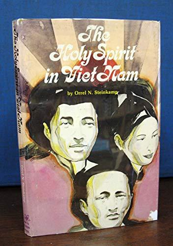 The Holy Spirit in Viet Nam: Steinkamp, Orrel N