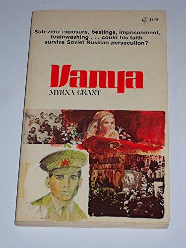 Vanya : A Ture Story of Ivan: Myrna Grant