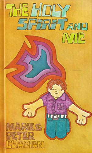 The Holy Spirit and me (The Mustard seed library) (0884190986) by Marie Chapian; Peter Chapian