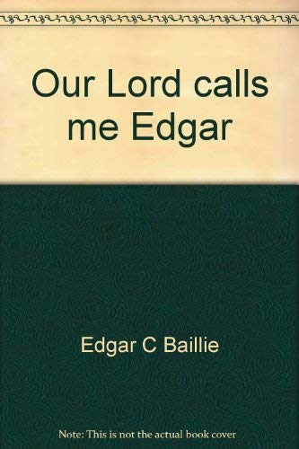 9780884191766: Our Lord calls me Edgar