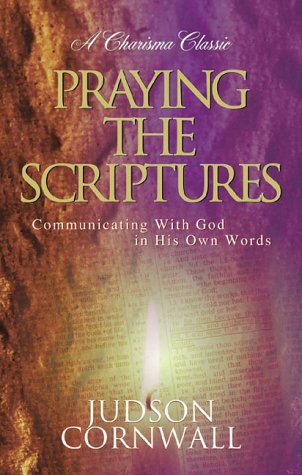9780884192664: Praying The Scriptures: Communicating with God in His Own Words (Charisma Classic)
