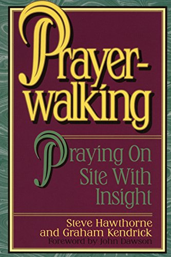 9780884192688: Prayer Walking: Praying On Site with Insight