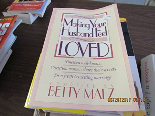 Making Your Husband Feel Loved: Malz, Betty