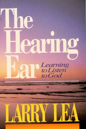 Hearing Ear Learning: To Listen to God: Lea, Larry