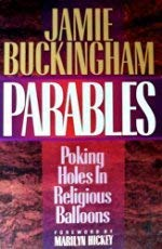 Parables: Poking Holes in Religious Balloons: Buckingham, Jamie