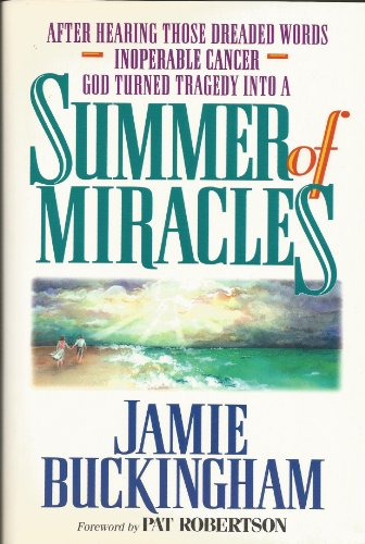 SUMMER OF MIRACLES (0884192938) by Jamie Buckingham
