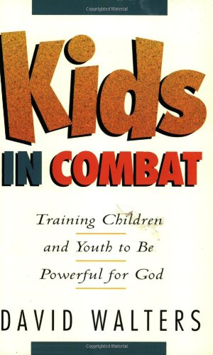 9780884193265: Kids in Combat: Training Children and Youth to Be Powerful for God