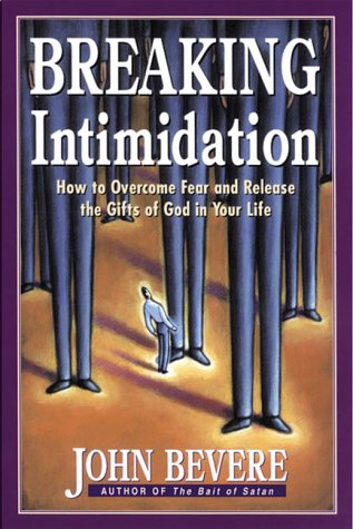 9780884193876: Breaking Intimidation: How to Overcome Fear and Release the Gifts of God in Your Life