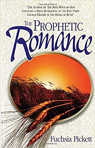 The Prophetic Romance (088419423X) by Fuchsia Pickett