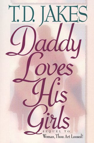 DADDY LOVES HIS GIRLS (0884194345) by T. D. Jakes