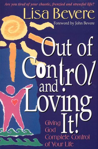 9780884194361: Out of Control and Loving It: Giving God Complete Control of Your Life