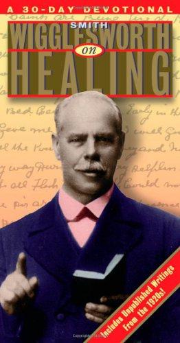 9780884194385: Smith Wigglesworth on Healing