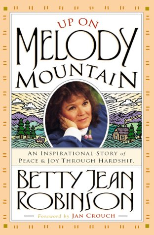 Up On Melody Mountain: An inspirational story: Robinson, Betty Jean