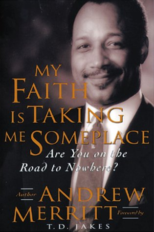 9780884194583: My Faith Is Taking Me Someplace: Are you on the road to nowhere?