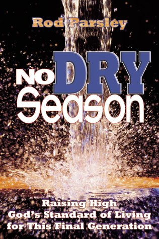 No Dry Season: Raising high God's standard of living for this final generation (0884194647) by Rod Parsley