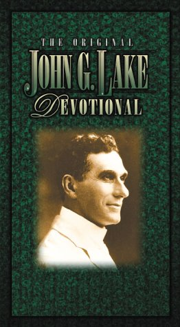 The Original John G Lake Devotional (Charisma Classic) (0884194795) by Larry Keefauver; John G. Lake