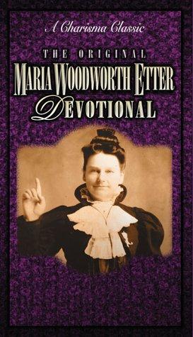 9780884194804: Original Woodworth-Etter Devotional: A Charisma Classic