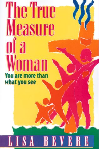 9780884194873: The True Measure of a Woman: You Are More Than What You See (Inner Beauty Series)
