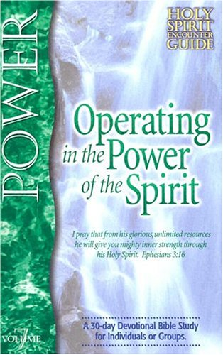 Operating in the Power of the Spirit: Keefauver, Larry