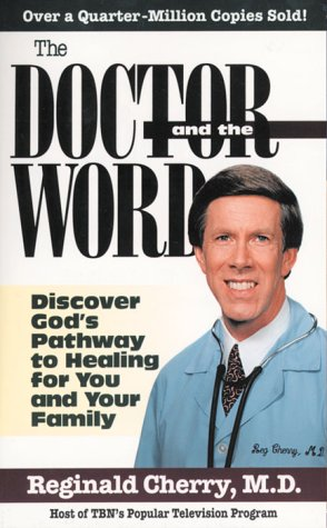 The Doctor And The Word: Discover God's: Reginald B Cherry