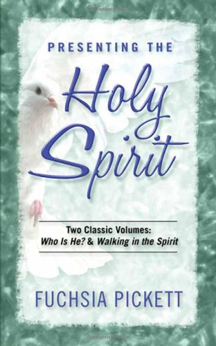 Presenting the Holy Spirit (088419518X) by Fuchsia Pickett