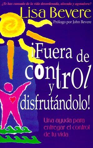 9780884195559: Fuera De Control Y Disfrutandolo! (Spanish Edition)