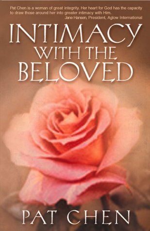 Intimacy With the Beloved: A Prayer Journey: Chen, Pat