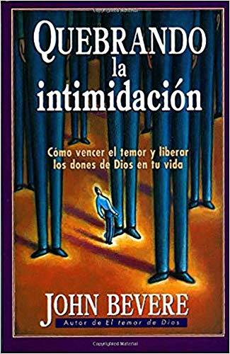 9780884196037: Quebrando la intimidacion: Como vencer el temor y liberar los dones de Dios en tu vida (Spanish Edition)
