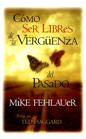 9780884196075: Como Ser Libres de la Verguenza del Pasado / Finding Freedom from the Shame of the Past (Spanish Edition)
