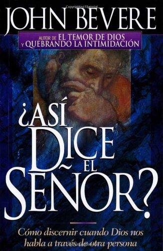 9780884196082: Asi Dice El Senor: Cómo discernir cuando Dios nos habla a través de otra persona (Spanish Edition)