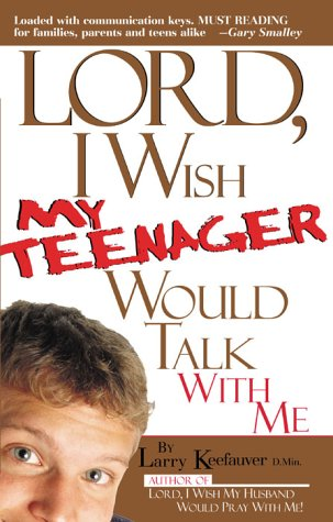 9780884196396: Lord I Wish My Teenager Would Talk With Me: How can you know where your teens really are in their relationship with you and God?