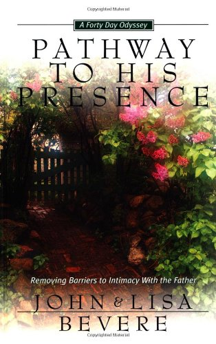 9780884196549: Pathway to His Presence: Removing the Barriers to Intimacy with the Father (Inner Strength Series)